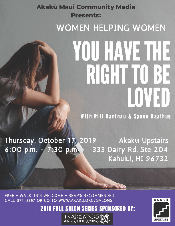 Akakū Upstairs: You Have the Right to Be Loved – Women Helping Women -10/17/19